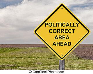 Caution - Politically Correct Area Ahead - Caution Sign -...
