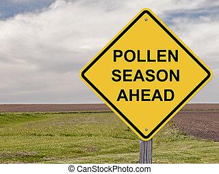 Caution - Pollen Season - Caution Sign - Pollen Season Ahead...