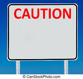 Caution Road Sign