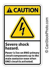 Caution Severe shock hazard sign on white background