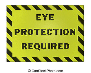Isolated metal caution sign; eye protection required.
