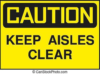 Caution Sign keep aisles clear, symbol, vector illustration