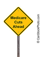 Caution Sign - Medicare Cuts Ahead On White