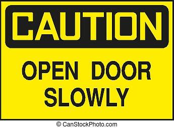 Caution Sign, Open door slowly ,symbol, vector illustration