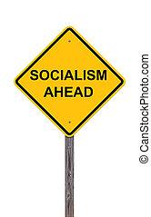Caution Sign - Socialism Ahead