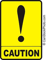 Caution Sign - Caution sign with black color and yellow...