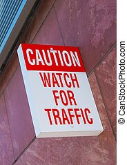 Watch For Traffic