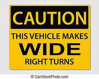 Caution wide turns sign illustration