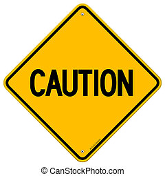 Caution Yellow Sign - Yellow Sign with black Caution word in...