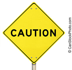 Caution - Yellow Warning Sign - Isolated - A yellow diamond-...