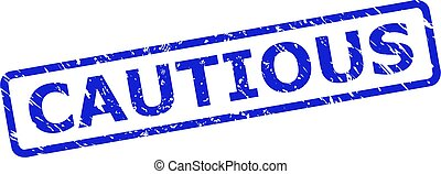 Blue CAUTIOUS stamp on a white background. Flat vector textured stamp with CAUTIOUS message is inside rounded rect frame. Watermark with distress style.