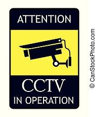 CCTV In Operation Board. Attention, CCTV In Operation Board ...