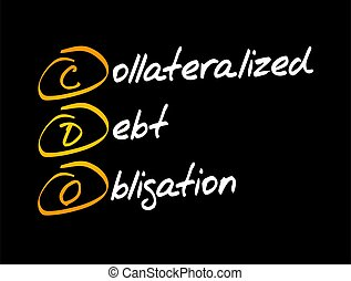 CDO ? Collateralized Debt Obligation acronym, business concept background