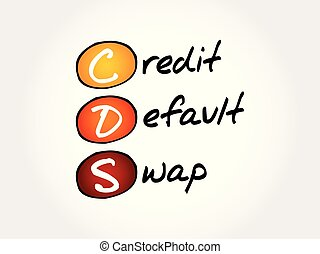 CDS ? Credit Default Swap acronym