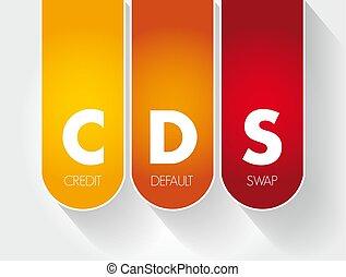 CDS - Credit Default Swap acronym