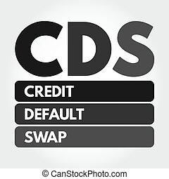 CDS - Credit Default Swap acronym concept