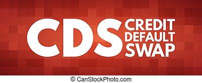 CDS - Credit Default Swap acronym, concept