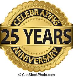 celebrando, 25, anos, aniversário, ir
