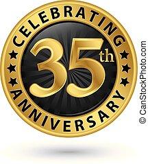 celebrar, 35th, aniversario, oro, etiqueta, vector,...