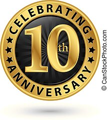 Celebrating 10th years anniversary gold label, vector...