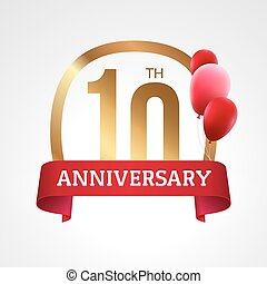 Celebrating 10th years anniversary golden label with ribbon and balloons, vector template