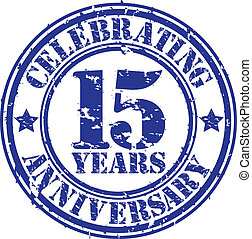 Celebrating 15 years anniversary grunge rubber stamp, vector...