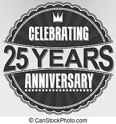 Celebrating 25 years anniversary retro label, vector illustration