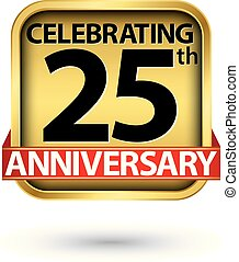Celebrating 25th years anniversary gold label, vector illustration