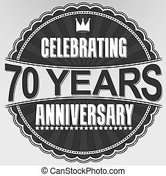Celebrating 70 years anniversary retro label, vector...