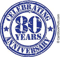Celebrating 80 years anniversary grunge rubber stamp, vector...
