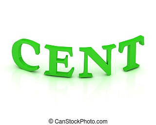 CENT sign with green letters