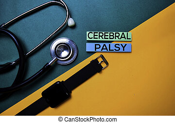Cerebral Palsy text on top view color table and Healthcare/medical concept.