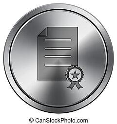 Certificate icon. Round icon imitating metal.