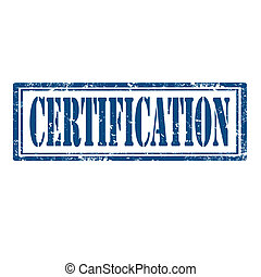 Grunge rubber stamp with word Certification, vector illustration