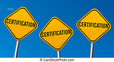 certification - yellow signs with blue sky