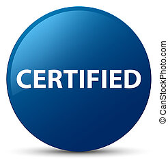 Certified blue round button