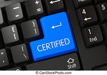 Certified - Modern Laptop Keypad. 3D Illustration.