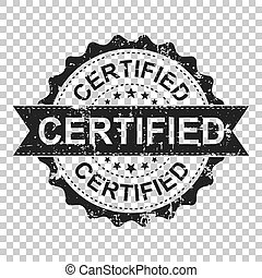 Certified scratch grunge rubber stamp. Vector illustration on isolated transparent background. Business concept certified stamp pictogram.