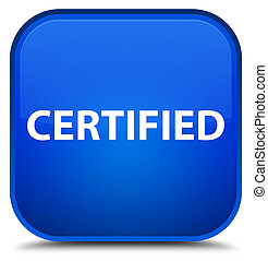 Certified special blue square button