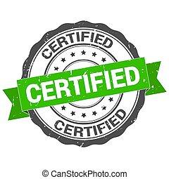 Certified stamp. Round grunge vintage ribbon Certified sign