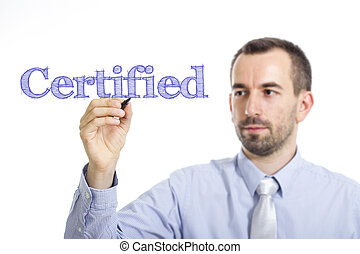 Certified - Young businessman writing blue text on transparent surface
