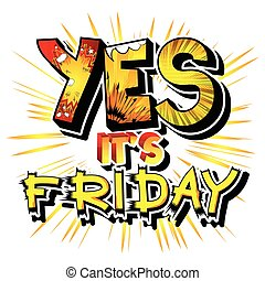 c'est, oui, vendredi