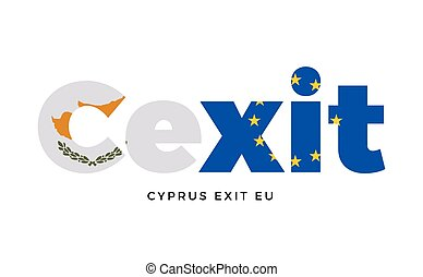 CEXIT - Cyprus exit from European Union on Referendum.