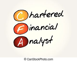 CFA ? Chartered Financial Analyst acronym, business concept...