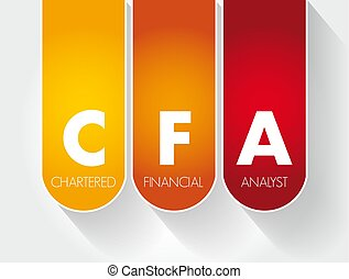 CFA - Chartered Financial Analyst acronym, business concept...