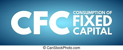 CFC - Consumption of fixed capital acronym
