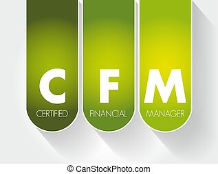 CFM - Certified Financial Manager acronym