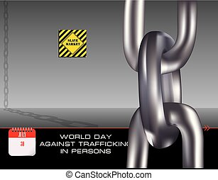 Chain for slaves to the slave market - World Day against...