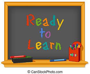Chalk board, wood frame with shelf, box of chalk, multicolor, eraser, Ready to Learn text for preschool, daycare, kindergarten, nursery and elementary school. EPS8.