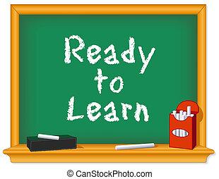 Chalk board, Ready to Learn